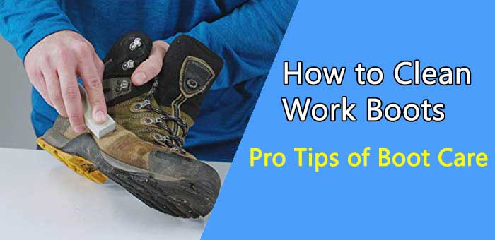 How-to-Clean-Work-Boots-Pro-Tips-for-Boot-Care